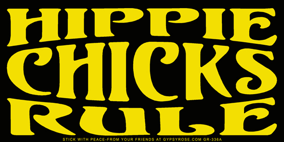 Hippie chicks rule bumper sticker