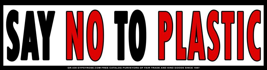 Say no to plastic bumper sticker