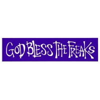 GOD BLESS THE FREAKS BUMPER STICKER