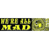 WE'RE ALL MAD CHESHIRE CAT BUMPER STICKER