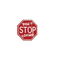 DON'T STOP LOVING STOP SIGN BUMPER STICKER