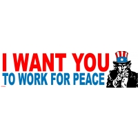 I WANT YOU TO WORK FOR PEACE' - UNCLE SAM BUMPER STICKER