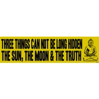3 THINGS CANNOT BE LONG HIDDEN... BUMPER STICKER