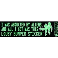 I WAS ABDUCTED BY ALIENS... BUMPER STICKER