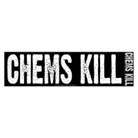 CHEMS KILL BUMPER STICKER