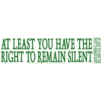 At Least You Have The Right To Remain Silent Sticker