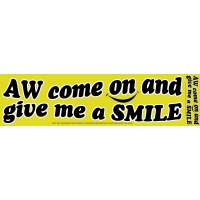 AW COME AND GIVE ME A SMILE STICKER
