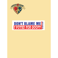 DON'T BLAME ME I VOTED FOR GOOFY STICKER