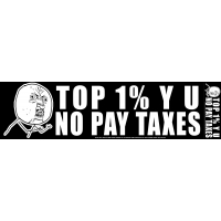 Top 1% Y U No Pay Taxes Sticker