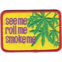See Me Roll Me Smoke Me Patch