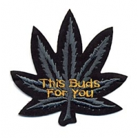 This Bud's For You Pot Leaf Patch
