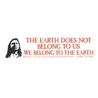 THE EARTH DOES NOT BELONG TO US... BUMPER STICKER