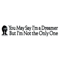 JOHN LENNON YOU MAY SAY I'M A DREAMER BUMPER STICKER