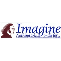 JOHN LENNON IMAGINE NOTHING TO KILL OR DIE FOR... BUMPER STICKER