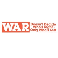 WAR DOESN'T DECIDE WHO'S RIGHT... BUMPER STICKER