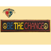 BE THE CHANGE PAINTED WOODEN WALL PLAQUE WALL HANGING