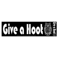 GIVE A HOOT BUMPER STICKER