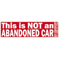 THIS IS NOT AN ABANDONED CAR BUMPER STICKER